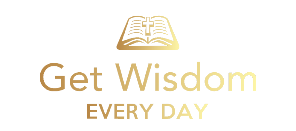 Get Wisdom Every Day – Devotional and Podcast
